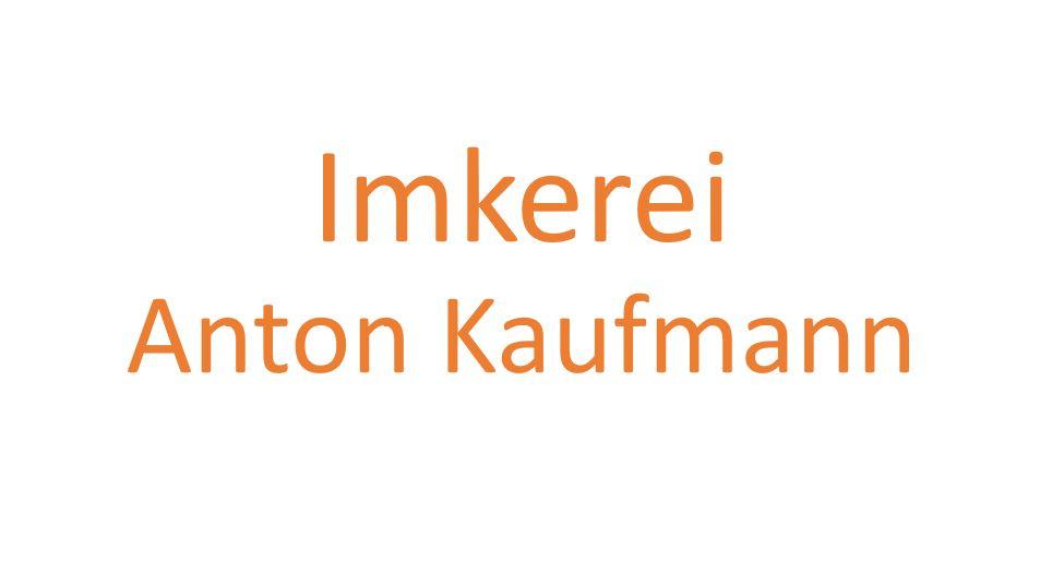 Anton Kaufmann Imker